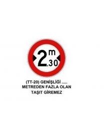 TT-20 Genişliği 2.30 Metreden Fazla Olan Taşıt Giremez Levhası