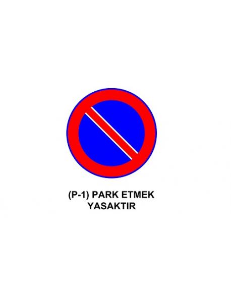 P-1 Park Etmek Yasaktır Levhası