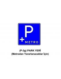 P-3g Park Yeri ( Metrodan Yararlanacaklar İçin ) Levhası   Balsan Trafik