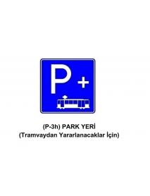 P-3h Park Yeri ( Tramvaydan Yararlanacaklar İçin ) Levhası