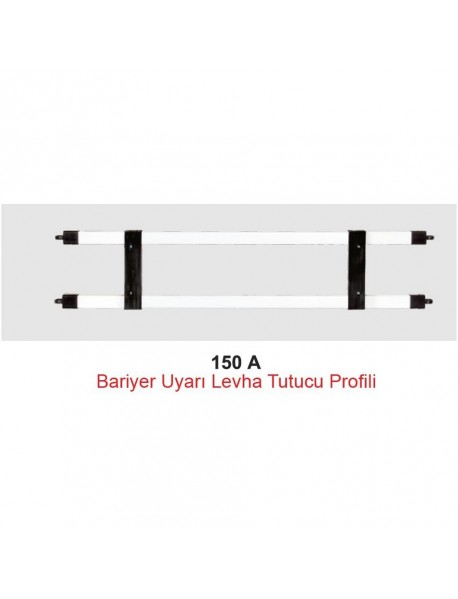 149 A | 150 A Bariyer Uyarı Levha Tutucu Profili