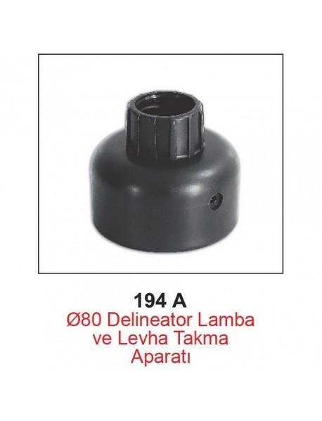 194 A Delinatör Lamba ve Levha Takma Aparatı